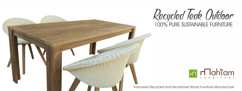 Recycled Teak Indonesia Is One Of Furniture Concept In Our Company.